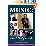 Music: What Happened? by Scott Miller
