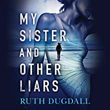 My Sister and Other Liars Audiobook by Ruth Dugdall Narrated by Henrietta Meire