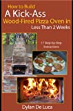 How To Build A Kick-Ass Wood-Fired Pizza Oven in Less than 2 Weeks