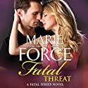 Fatal Threat: A Novel of Romantic Suspense, w/ Bonus Short Story: Bringing Noah Home (The Fatal Series) Audiobook by Marie Force Narrated by Eva Kaminsky