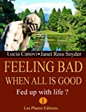 img - for Feeling bad when all is good (Fed up with life ?) book / textbook / text book