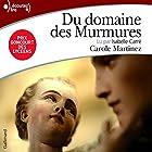 Du domaine des murmures | Livre audio Auteur(s) : Carole Martinez Narrateur(s) : Isabelle Carré