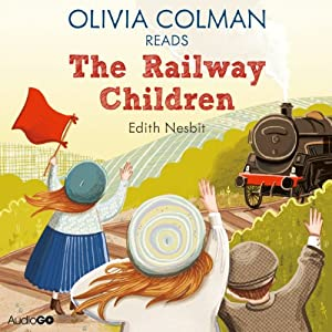 Olivia Colman Reads The Railway Children (Famous Fiction) | [E. Nesbit]