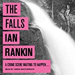 The Falls: An Inspector Rebus Novel, Book 12 (       UNABRIDGED) by Ian Rankin Narrated by James Macpherson