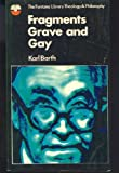 Fragments Grave and Gay (The Fontana library: theology and philosophy) (0006424457) by Barth, Karl