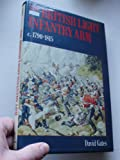 The British Light Infantry Arm C, 1790-1815: Its Creation, Training and Operational Role (0713455993) by Gates, David