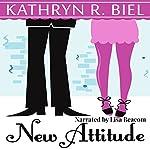 New Attitude: A New Beginnings, Book 2   Kathryn R. Biel