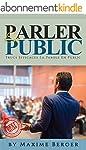 Parler En Public: Trucs Efficaces Pou...