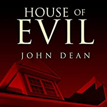 House of Evil: The Indiana Torture Slaying Audiobook by John Dean Narrated by John Glouchevitch