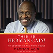This Is Herman Cain!: My Journey to the White House | [Herman Cain]