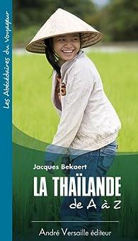 La Tha�lande de A � Z par Jacques Bekaert