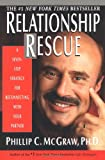 Relationship Rescue: A Seven-Step Strategy for Reconnecting with Your Partner (0786866314) by Phillip C. McGraw