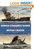 German Commerce Raider Vs British Cruiser: The Atlantic and the Pacific 1941 (Duel)