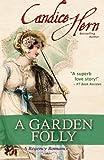A Garden Folly (147916576X) by Hern, Candice