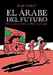 EL ARABE DEL FUTURO (VOL I) (Narrativa)