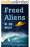 Freed Aliens: The Gospel of Buzzy (The Galactic Pool Satires Book 2)