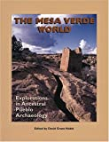 img - for The Mesa Verde World: Explorations in Ancestral Puebloan Archaeology (Southwest Archaeology) book / textbook / text book