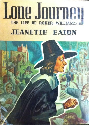 Lone Journey: The Life of Roger Williams