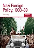 Sean Lang Nazi Foreign Policy, 1933-39 Advanced Topic Master