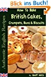 How To Bake British Cakes, Crumpets,...