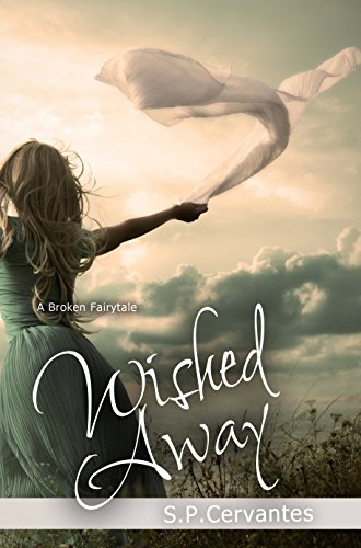 Wished Away by S.p. Cervantes ebook deal