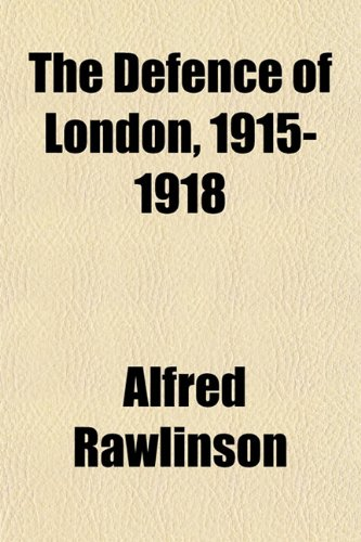 The Defence of London, 1915-1918