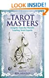 The Tarot Masters: Insights From the World's Leading Tarot Experts