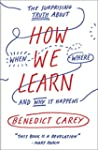 How We Learn: The Surprising Truth Ab...