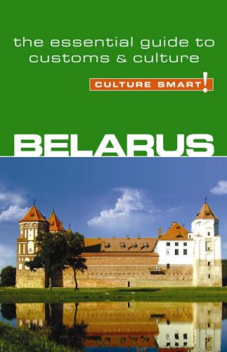 Belarus - Culture Smart!: the essential guide to customs & culture (Culture Smart!)