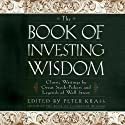 The Book of Investing Wisdom: Classic Writings by Great Stock-Pickers and Legends of Wall Street (       UNABRIDGED) by Peter Krass Narrated by Stuart Langton