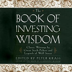 The Book of Investing Wisdom: Classic Writings by Great Stock-Pickers and Legends of Wall Street | [Peter Krass]