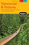 Fodor's Vancouver & Victoria, 2nd Edition: with Whistler, Vancouver Island & the Okanagan Valley (Full-Color Gold Guides)