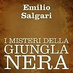 I misteri della giungla nera [The Mysteries of the Black Jungle]   Emilio Salgari
