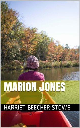 Harriet Beecher Stowe - Marion Jones (French Edition)