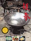 The Breath of a Wok: Unlocking the Spirit of Chinese Wok Cooking Throug (English Edition)