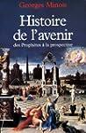 Histoire de l'avenir : Des proph�tes...