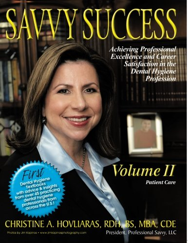 Savvy Success: Achieving Professional Excellence and Career Satisfaction in the Dental Hygiene Profession, Patient Care