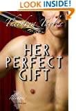 Her Perfect Gift (Escape with a ruthless businessman tonight Book 4)