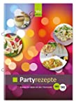Partyrezepte: Kochen f�r G�ste mit de...