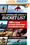The Adrenaline Junkie's Bucket List:...