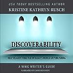 Discoverability: WMG Writer's Guide, Volume 7 | Kristine Kathryn Rusch