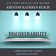 Discoverability: WMG Writer's Guide, Volume 7 (       UNABRIDGED) by Kristine Kathryn Rusch Narrated by Jane Kennedy