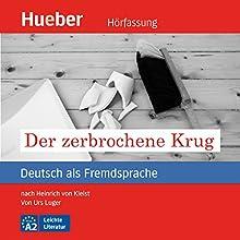 Der zerbrochene Krug (Deutsch als Fremdsprache) (       ungekürzt) von Urs Luger Gesprochen von: Karsten Kaie
