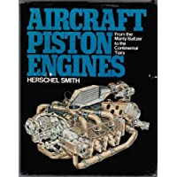 Aircraft Piston Engines: From the Manly Baltzer to the Continental Tiara (McGraw-Hill series in aviation)