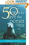 50 Simple Ways to Save the Ocean (Inn...