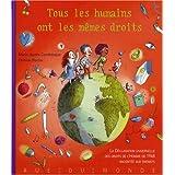 Tous les humains ont les mêmes droits : La Déclaration universelle des droits de l'Homme de 1948 racontée aux...