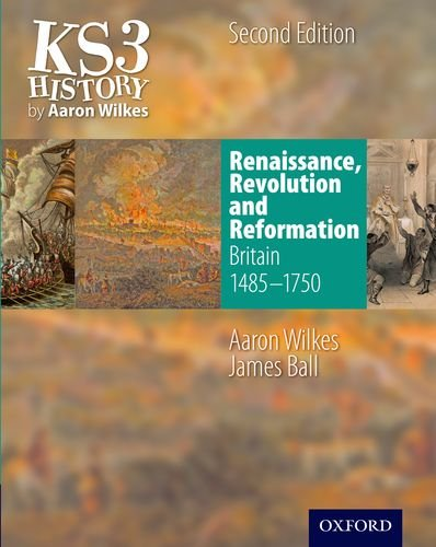 KS3 History by Aaron Wilkes: Renaissance, Revolution & Reformation Student Book (1485-1750) (Folens History)