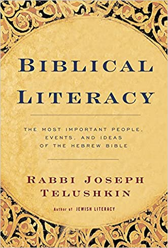 Biblical Literacy: The Most Important People, Events, and Ideas of the Hebrew Bible written by Joseph Telushkin