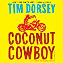 Coconut Cowboy Audiobook by Tim Dorsey Narrated by Oliver Wyman