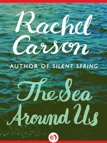 Rachel Carson - The Sea Around Us